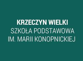 Krzeczyn Wielki-Szkoła Podstawowa Im. Marii Konopnickiej